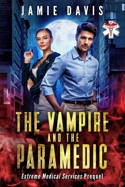 The Vampire and The Paramedic by Jamie Davis