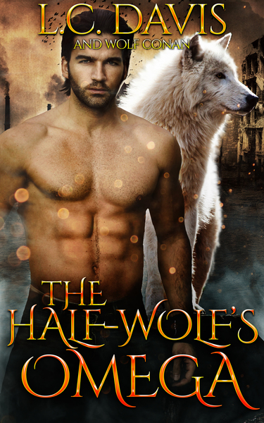 The Half-Wolf's Omega by L.C. Davis (18+ Only)