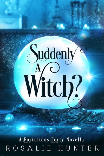 Suddenly a Witch by Rosalie Hunter