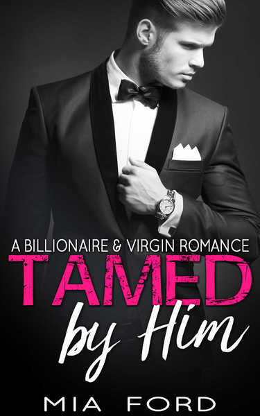 Tamed By Him by Mia Ford