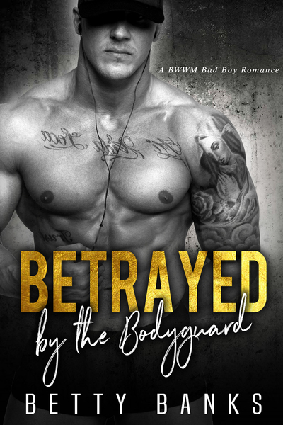 Betrayed by the Bodyguard by Betty Banks