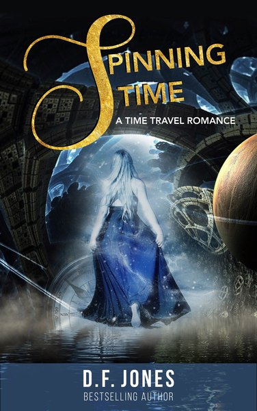 Spinning Time, a time travel romance by D.F. Jones