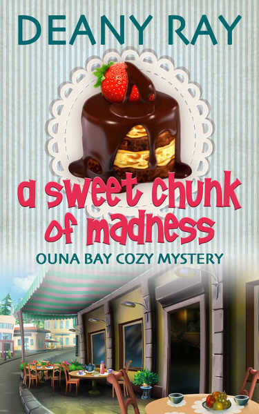 A Sweet Chunk of Madness by Deany Ray