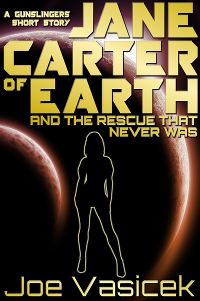 Jane Carter of Earth and the Rescue that Never Was by Joe Vasicek