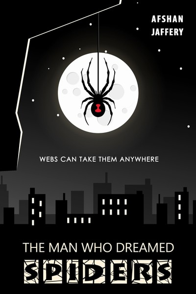 The Man Who Dreamed Spiders by Afshan Jaffery