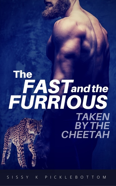 The Fast and the Furrious by Sissy K Picklebottom