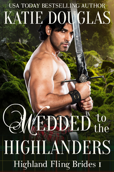 Wedded to the Highlanders by Katie Douglas