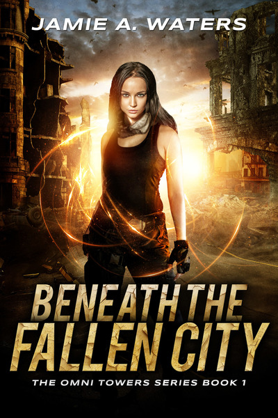 Beneath the Fallen City by Jamie A. Waters