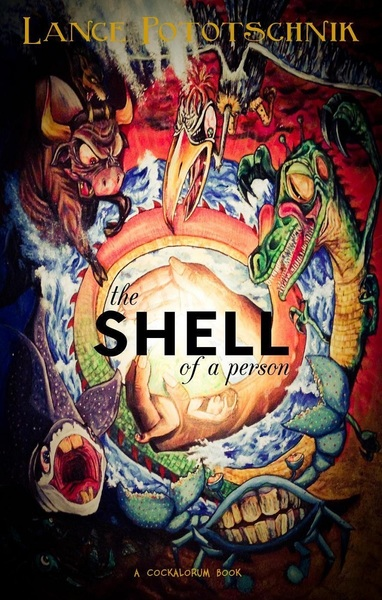 The Shell of a Person by Lance Pototschnik