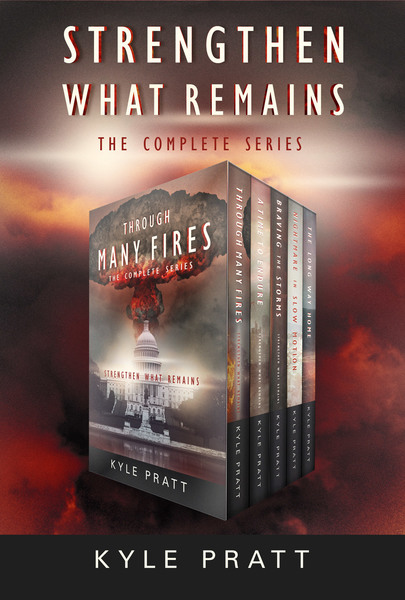 Strengthen What Remains Boxset by Kyle Pratt