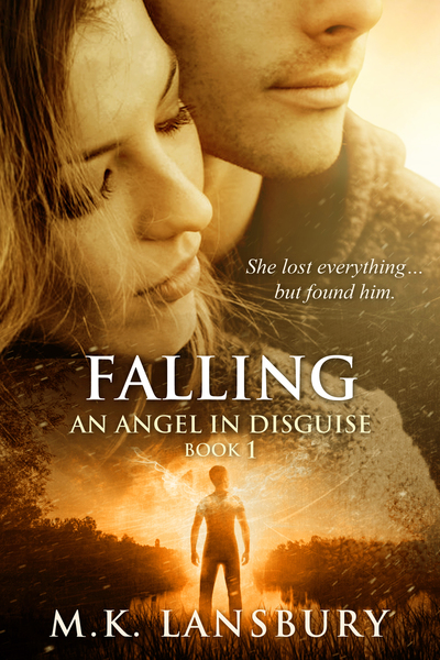 Falling: An Angel in Disguise Book 1 by M.K. Lansbury