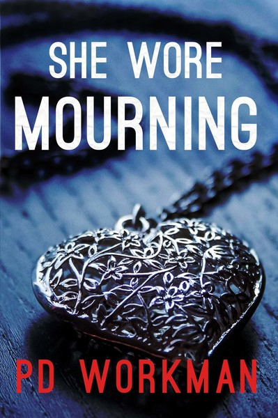 She Wore Mourning by P.D. Workman