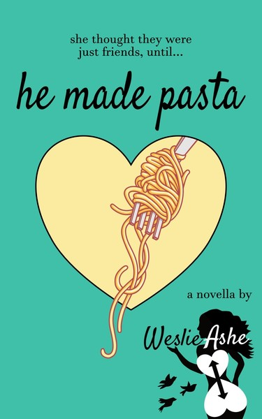 He Made Pasta by Weslie Ashe