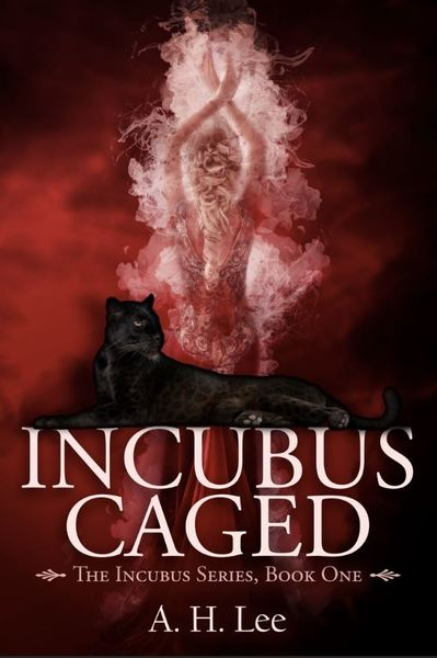 Incubus Caged by A. H. Lee