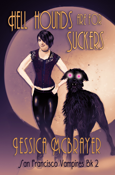 Hell Hounds Are For Suckers by Jessica McBrayer