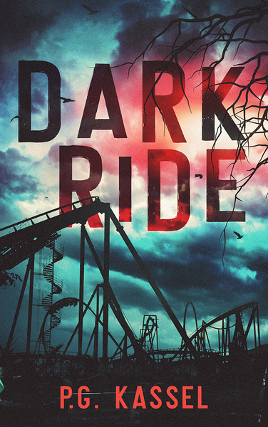 Dark Ride: A Novella by P.G. Kassel