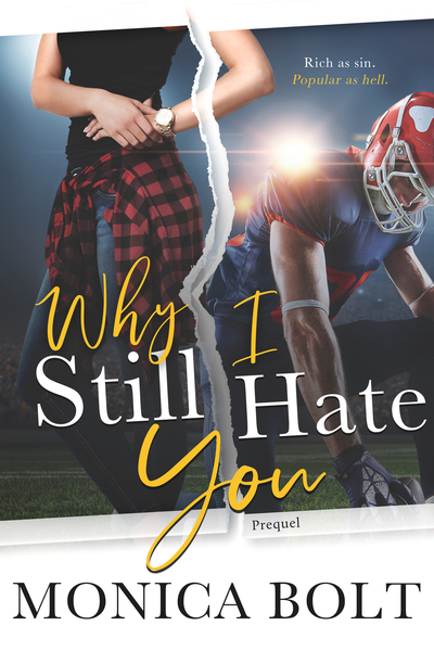 Why I Still Hate You - Prequel by Monica Bolt