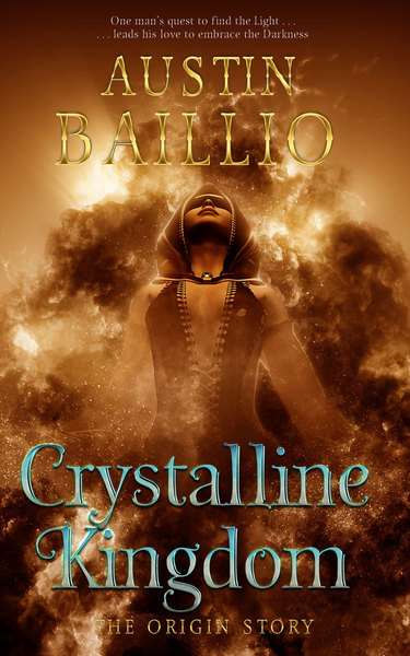 Crystalline Kingdom: The Origin Story by Austin Baillio