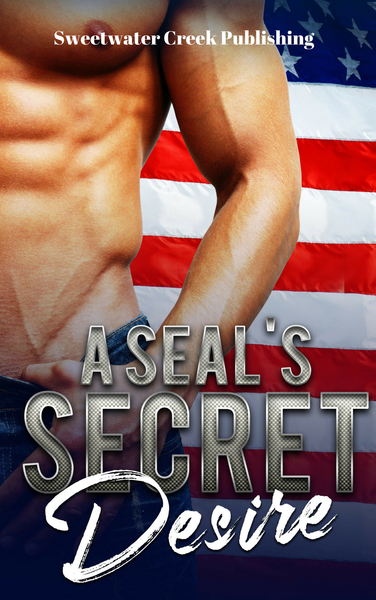 A SEAL's Secret Desire by Sweetwater Creek Publishing