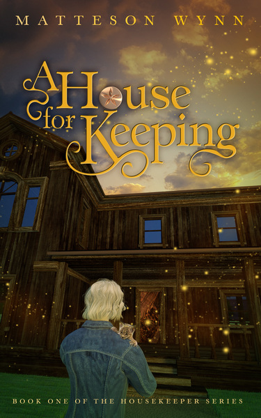 A House for Keeping by Matteson Wynn