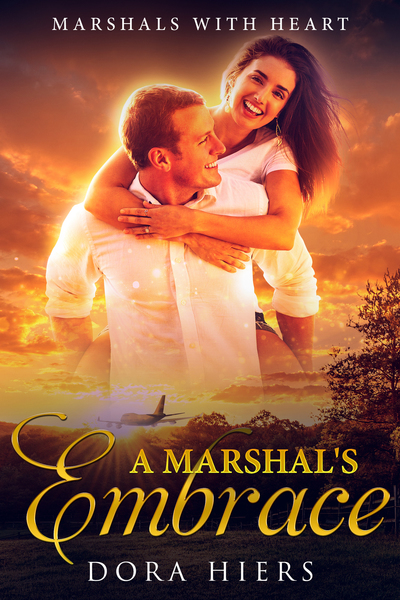 A Marshal's Embrace by Dora Hiers