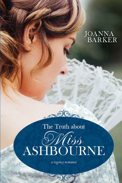 The Truth about Miss Ashbourne (Sample) by Joanna Barker