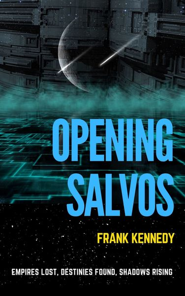 Opening Salvos by Frank Kennedy