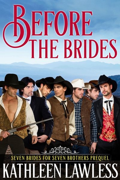 BEFORE THE BRIDES by Kathleen Lawless