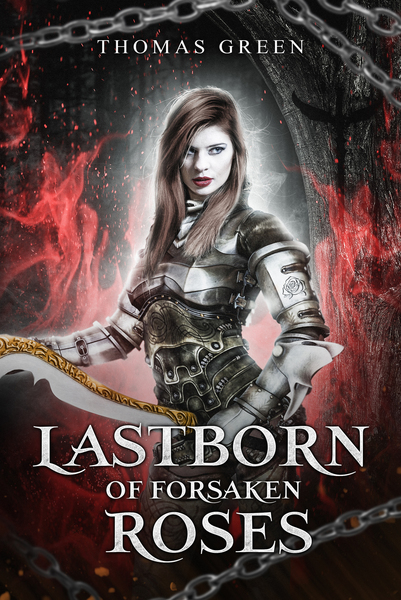 Lastborn of Forsaken Roses by Thomas Green