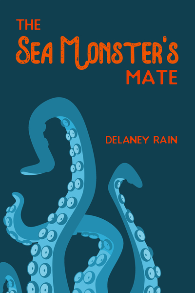 The Sea Monster's Mate by Delaney Rain