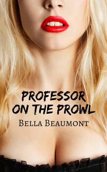 Professor on the Prowl by Bella Beaumont