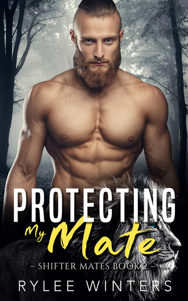 Protecting My Mate by Rylee Winters