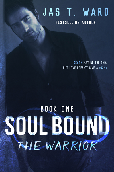 Soul Bound: The Warrior by Jas T. Ward