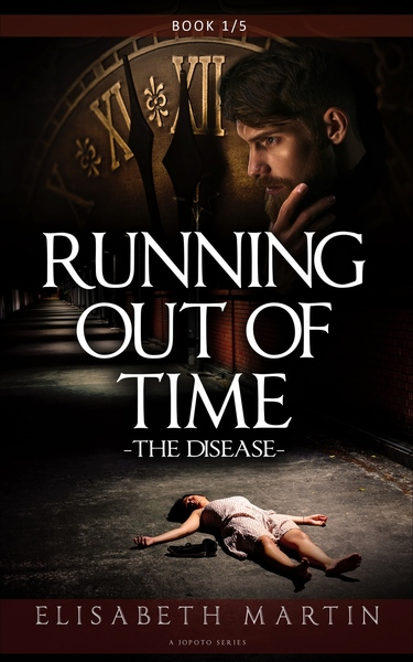 Running Out of Time : The Disease by Elisabeth Martin
