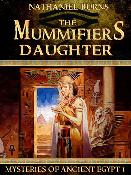 The Mummifier´s Daughter by Nathaniel Burns