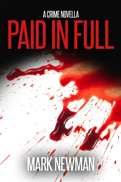 Paid In Full by Mark Newman