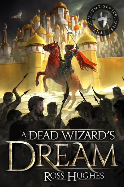 Excerpt from A Dead Wizard's Dream by Ross Hughes