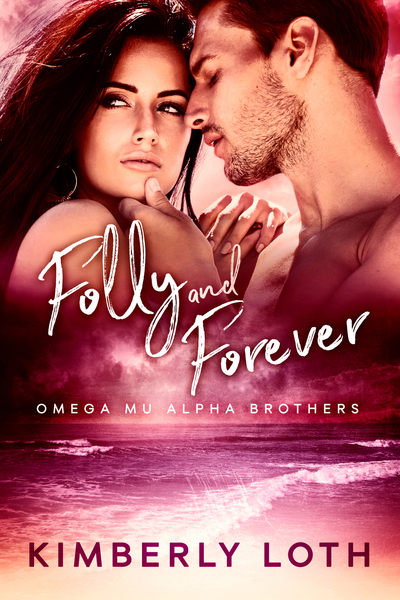 Folly and Forever by Kimberly Loth