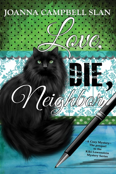 Love, Die, Neighbor: The Prequel to the Kiki Lowenstein Mystery Series by Joanna Campbell Slan