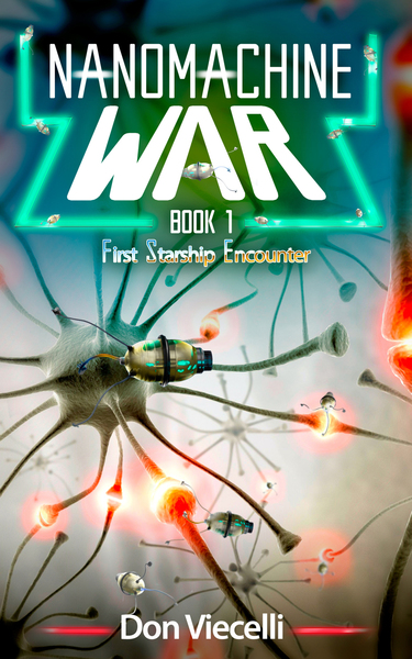 Nanomachine War - Book 1 Preview by Don Viecelli