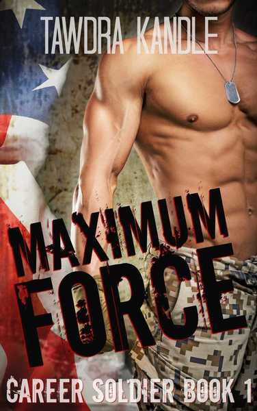 Maximum Force by Tawdra T Kandle